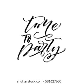 Time to party postcard. Ink illustration. Modern brush calligraphy. Isolated on white background.