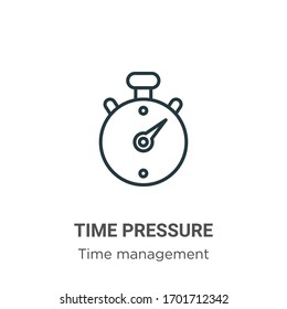 Time pressure outline vector icon. Thin line black time pressure icon, flat vector simple element illustration from editable time management concept isolated stroke on white background