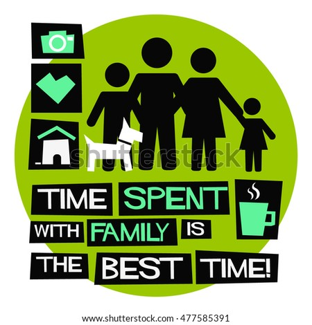 Time Spent Family Time Well Spent Stock Vector Royalty Free
