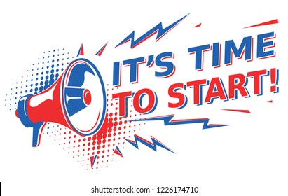 It's time to start - motivation sign with megaphone