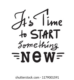 Its Time to Start Something New Images Stock Photos  Vectors