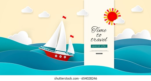 Time to travel. Sailboat in the sea. Sun, clouds, wave, ship. Vector illustration for advertising, tourism, cruises, travel agency, discounts and sales. Paper style