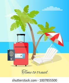 Time to travel seaside, poster with sea and beach, luggage and passport, umbrella and hot sun, sky with clouds, isolated on vector illustration
