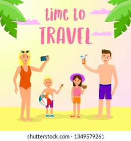 Time to Travel Square Banner. Family Leisure on Tropical Sea Beach. Mother, Father and Kids Drink Cocktail and Making Photo on Palm Leaves and Cloudy Sky Background. Cartoon Flat Vector Illustration.
