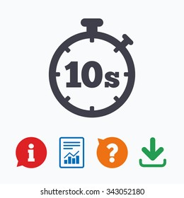 Timer 10 seconds sign icon. Stopwatch symbol. Information think bubble, question mark, download and report.