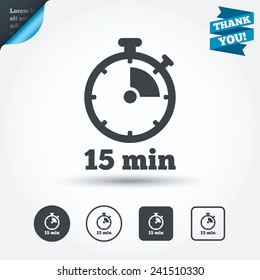 Timer sign icon. 15 minutes stopwatch symbol. Circle and square buttons. Flat design set. Thank you ribbon. Vector