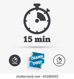 Timer sign icon. 15 minutes stopwatch symbol. Flat icons. Buttons with icons. Thank you ribbon. Vector