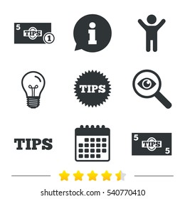 Tips icons. Cash with coin money symbol. Star sign. Information, light bulb and calendar icons. Investigate magnifier. Vector