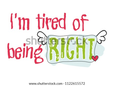Tired Being Right Funny Quote Typographic Stock Vector Royalty Free