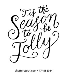 Tis The Season To Be Jolly Hand-lettered holiday message isolated on a white background