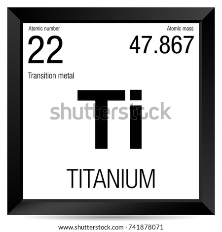 titanium symbol element number 22 of the periodic table of the elements chemistry