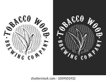 Tobacco Wood - Brewing company, black and white vector vintage round badges, emblems, labels or logos