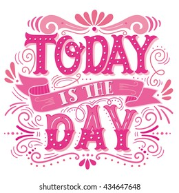 1000 Today Is The Day Pictures Royalty Free Images Stock Photos