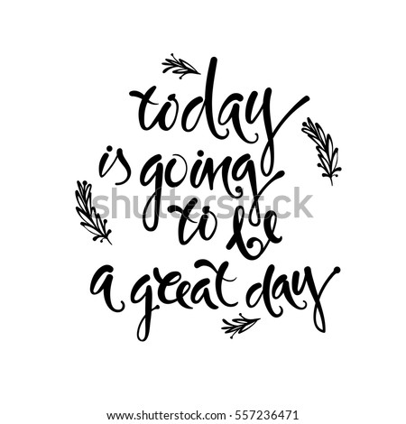 Today Going Be Great Day Vector Stock Vector Royalty Free