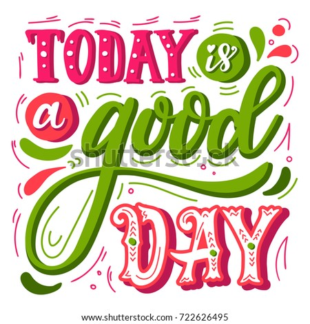 Today Good Day Inspirational Quote Hand Stock Vector Royalty Free