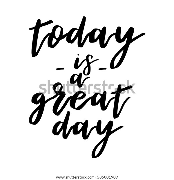 Today Great Day Inspiration Quotes Lettering Stock Vector