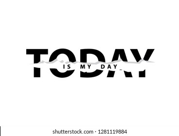 Today is my day typography in college style. Vector illustration varsity, graphic for t-shirt. Slogan.Vector illustration design.