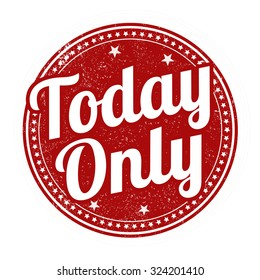 Today Only grunge rubber stamp on white background, vector illustration