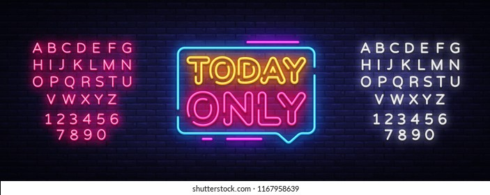 Today Only Neon Text Vector. Today Only neon sign, design template, modern trend design, night neon signboard, night bright advertising, light banner, light art. Vector. Editing text neon sign