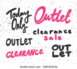 Today only, outlet, clearance, sale. Sticker for social media content. Vector hand drawn illustration design. Bubble pop art comic style poster, t shirt print, post card, video blog cover