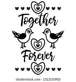 Together Forever quote with birds and hearts