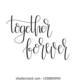 Together Forever. Vector Home Hand Lettering. Modern Hand Drawn Calligraphy