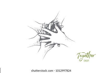 Together or volunteers concept. Hand drawn people join hands together. Friends or colleagues with stack of hands showing unity and teamwork isolated vector illustration.