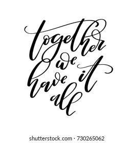 Together we have it all. Hand-lettered love quote print