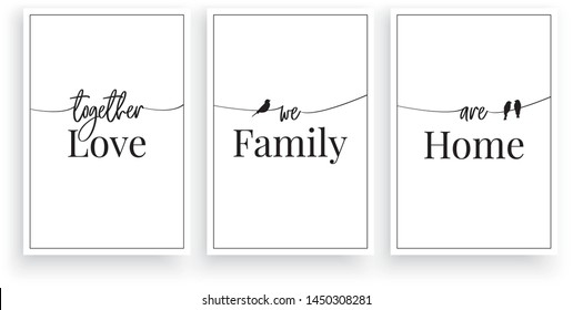 Together we are Love, Family, Home, vector. Wording design, lettering. Scandinavian minimalist poster design, three pieces poster design, wall art decor, wall decals, love quotes, greeting card design