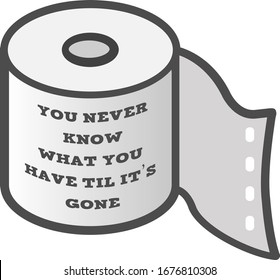 Toilet paper roll sign, Toilet paper quotes, Coronavirus pandemic icon, Funny quotes.