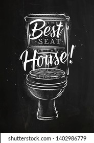 Toilet in retro style lettering best seat in the house drawing on chalk background.