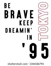 TOKYO KEEP DREAMING SLOGAN, t-shirt vector design
