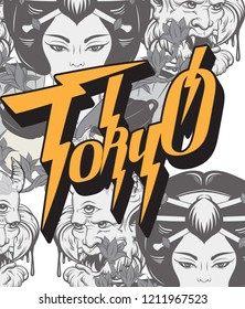 Tokyo. Vector handwritten lettering with hand drawn illustration of geisha and daemon . Template for card, poster, banner, print for t-shirt, pin, badge, patch.