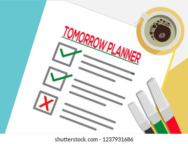 Tomorrow Planner or planning icon concept. One task failed. Paper sheets with check marks, abstract text and marker. Cup of Coffee Vector flat illustration isolated on color background