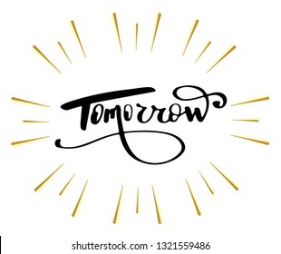 Tomorrow -word,  lettering on background,  template, banner, poster. Lettering design element for card. Modern brush style typography. Vector illustration