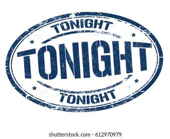 Tonight grunge sign or stamp on white background, vector illustration