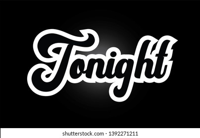 Tonight hand written word text for typography iocn design in black and white color. Can be used for a logo, branding or card