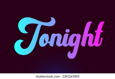 Tonight pink word or text suitable for card icon or typography logo design