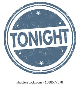 Tonight sign or stamp on white background, vector illustration