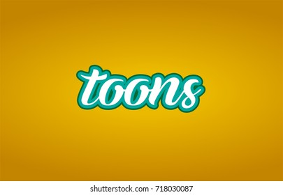 toons word hand written on a yellow background in white and green color