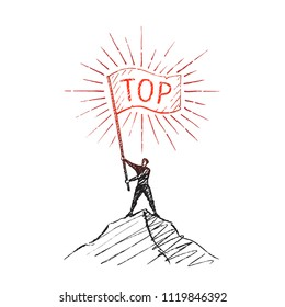 TOP. A man is waving a flag at the top of a mountain. Vector business concept illustration, hand drawn sketch.
