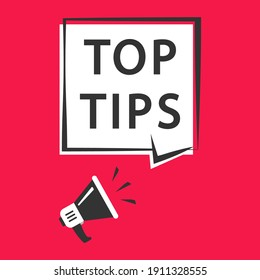 Top Tips. Megaphone with speech bubble. Loudspeaker. Marketing and advertising tag. Banner for business, advertising, marketing. Vector illustration. EPS 10