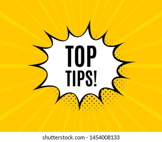 Top tips symbol. Chat speech bubble. Education faq sign. Best help assistance. Yellow vector banner with bubble. Top tips text. Chat badge. Colorful background. Vector