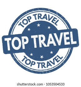 Top travel grunge rubber stamp on white background, vector illustration