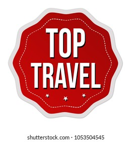 Top travel  label or sticker on white background, vector illustration