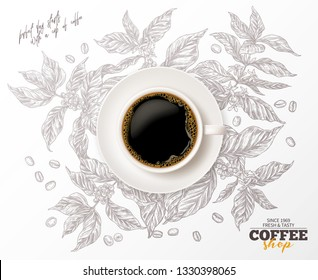 Top view of cup of coffee with sketch coffee tree branches on background. Vector illustration for advertising with hand drawn and realistic image. Poster or banner for café or shop