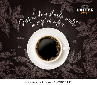 Top view of cup of coffee with sketch coffee tree branches on chalkboard background. Vector illustration for advertising poster with hand drawn and realistic mug