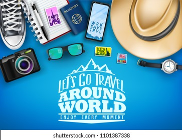 Top View Let's Go Travel Around The World Banner with Travel Items Like Hat, Shoes, Camera, Wrist Watch, Passport, Sunglasses and Phone For Vacation in Blue Background. Vector  Illustration