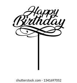 topper for birthday party. Happy Birthday . good for cake topper, good for scrap booking, posters, textiles, gifts, gift sets. Vector design can change color