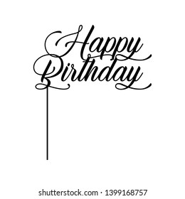 topper Happy Birthday For party . good for cake topper, good for scrap booking, posters, textiles, gifts, gift sets. Vector design can change color - Vector